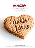 KochTrotz - Kreativ genießen trotz Einschränkungen, Intoleranzen und Allergien Der Rezeptbaukasten für jeden Tag histaminarm, fructosearm, ... laktosefrei, sojafrei, vegane Optionen