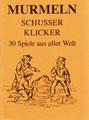 """Das Spielanleitungs-Büchlein """"Murmeln, Schusser, Klicker"""" ist als Einzel erhältlich."""