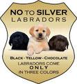 Labradors gibt es nur in den Farben schwarz, gelb und chocolate!!!