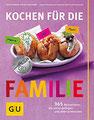 Kochen für die Familie 365 Rezeptideen, die leicht gelingen und allen schmecken (GU Familienküche)