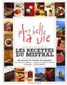 Les recettes du Mistral : 80 recettes de cuisine du quartier de Plus belle la vie.