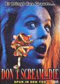 Don't Scream... Die (1991/de Rolfe Kanefsky)