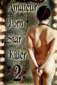 Amateur Porn Star Killer 2 (2008/de Shane Ryan)