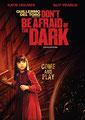 Don't Be Afraid Of The Dark - N'aie Pas Peur Du Noir