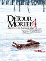 Détour Mortel 4 - Origines Sanglantes (2011/de Declan O'Brien)