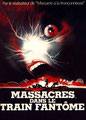 Massacres Dans Le Train Fantôme