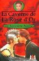 La Caverne De La Rose d'Or - Chapitre 2 : La Sorcière Noire