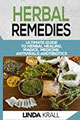 Herbal Remedies The Ultimate Guide to Herbal Healing, Magic, Medicine, Antivirals, And Antibiotics