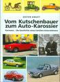 (0127) Vom Kutschenbauer zum Auto-Karossier  Verlag: Meinders & Elstermann  ISBN-10: 3-88926-896-X