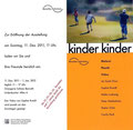 """Kinder Kinder"", Orangerie in Benrather Schloss, Düsseldorf (G), 2011"