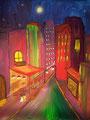 © Stadt in einer Sommernacht   Acryl auf Leinwand 50x40cm   300€