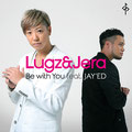 Lugz&Jera - Be with You feat. JAY'ED