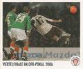 Sticker 153: Viertelfinale im DFB-Pokal 2006; Sportliche Geschichte; St. Pauli Sammeln! Panini Bilderdienst, Stuttgart