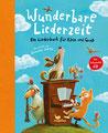 Wunderbare Liederzeit: Ein Liederbuch für Klein und Groß, Magellan 2020