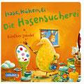 Hase, Küken, Ei; Die Hasensucherei, Carlsen 2012