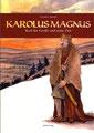 Karolus Magnus, Karl der Große und seine Zeit, Einhard Verlag 2003