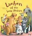 Lachen ist die beste Medizin! von Uli Geißler, Loewe 2006