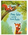 Pino, Lela und der kleine Fuchs, Thienemann 2019