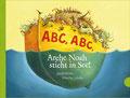 ABC, ABC, Arche Noah sicht in See, von James Krüss, Gabriel 2010 (auch als Ting-Ausgabe)