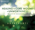 Healing the Core Wound of Unworthyness - CD