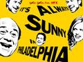It's Always Sunny in Philidelphia