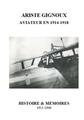 Ariste Gignoux aviateur en 1914-1918, par France Gignoux - Correction typographique, mise en pages, suivi de fabrication