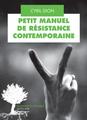 Petit Manuel de Résistance Contemporaine: Cyril Dion