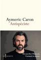Aymeric Caron: Antispeciste