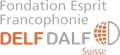 Delf Dalf Fondation Esprit Francophonie Suisse