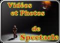Vidéos et Photos de spectacle