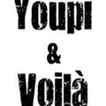 Youpi & Voilà