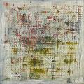 No. 35 - Mischtechnik Acryl auf Leinwand 120x120 cm (2012) - verkauft -