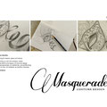The name 'Masquerade' reflects the drama and beauty of costume design. Temporarily hiding the real personality of a performer, yet transforming them with fabric artistry, so they can entertain as another character.