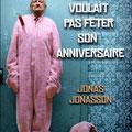 Le vieux qui ne voulait pas fêter son anniversaire, Jonas Jonasson