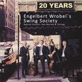 Engelbert Wrobel's Swing Society  20 Years