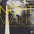 DJ YAS feat. CRAIG G & K DUB SHINE - NIGHT WALK [7inch] Mix & Mastering