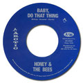 HONEY & THE BEES - BABY DO THAT THING [7inch] Mastering