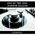 KAZAHAYA - OUT OF SOUL b/w SEVENTH HEAVEN [7inch] Masterig