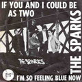 THE SPARKS - 1966 If You And I Could Be As Two / I'm Feeling So Blue Now (CNR F 407)