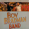 1981: LP Boy Bradman Band - Happy Days Are Here Again (WEA) met medewerking van Willy en Nelly