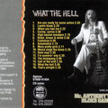 CD WHAT THE HELL (mei 1994) vocals & guitar: Mc. Anthony (Toon van Dodewaard) - guitar: Arjan de Bruijn - bass: Bart Kamp - drums: Elmore James