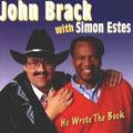 1995 He Wrote The Book John Brack & Simon Estes (erhältlich, siehe Gospel & Christmas CD)