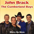 2001 Worry No More John Brack & The Cumberland Boys (erhältlich, siehe Gospel & Christmas CD)