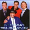 2004 John Brack's Wise Men Quartet (erhältlich, siehe Gospel & Christmas CD)