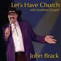 2003 Let's Have Church John Brack (erhältlich, siehe Gospel & Christmas CD)
