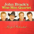 2005 Gospel Reloaded John Brack's Wise Men Quartet (erhältlich, siehe Gospel & Christmas CD)