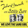 1987 We Love The Same Girl  John Brack & Bobby Bare