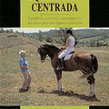 Libro Equitación Centrada 1, Sally Swift, Centered Riding
