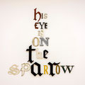 "Jack Pierson, His Eye is on the Sparrow, 2014 aus der Reihe ""word pieces"""