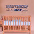 Brothers make the Best Friends vinyl wall art quote from www.wallartcompany.co.uk
